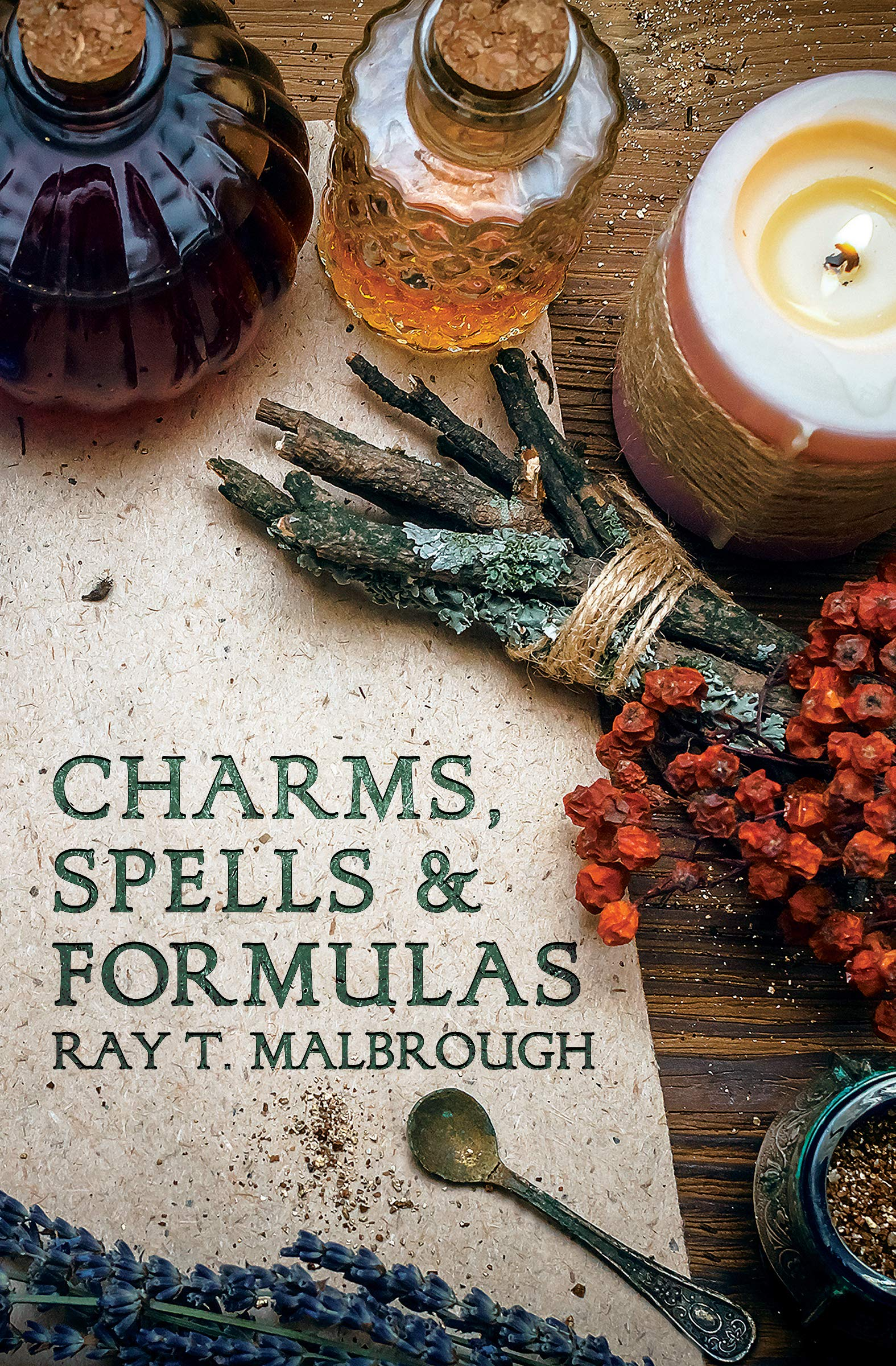 Charms, Spells & Formulas by Malbrough, Ray