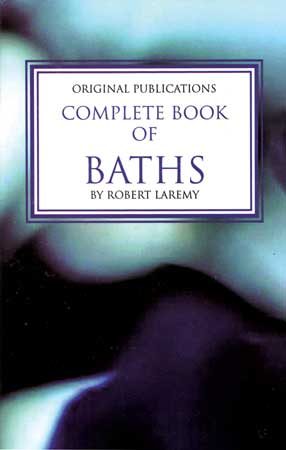 Complete book of Baths by Laremy, Robert