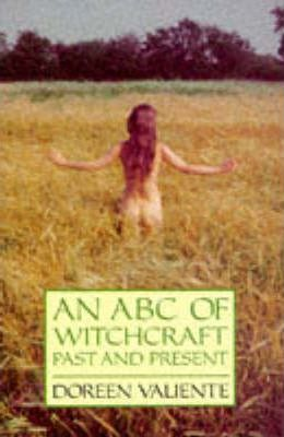 ABC of Witchcraft Past & Present by Valiente, Doreen
