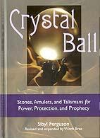 Crystal Ball (hc) by Sibyl Ferguson