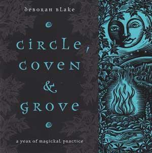 Circle, Coven and Grove by Deborah Blake