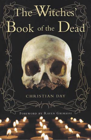 The Witches' Book of the Dead by Christian Day