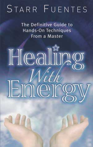 Healing with Energy by Starr Fuentes