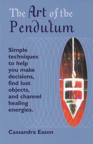Art of the Pendulum by Cassandra Eason