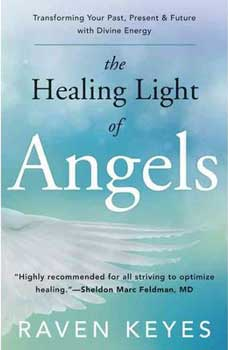 Healing Light of Angels by Raven Keyes