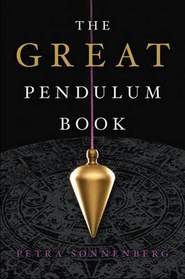 Great Pendulum Book by Petra Sonnenberg