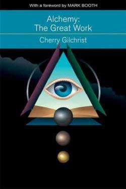 Alchemy: the Great Work by Cherry Gilchrist