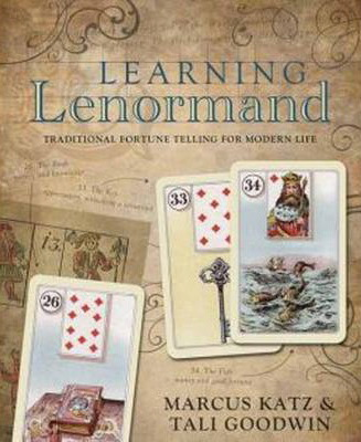 Learning Lenormand : Traditional Fortune Telling for Modern Life