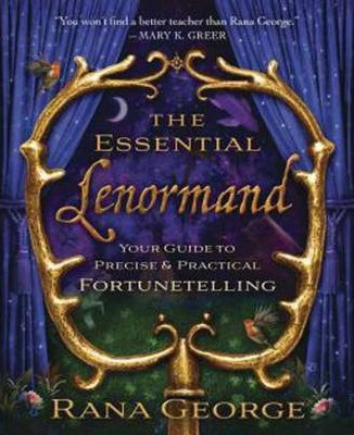 The Essential Lenormand : Your Guide to Precise and Practical Fortunetelling
