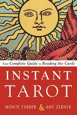 Instant Tarot : Your Complete Guide to Reading the Cards