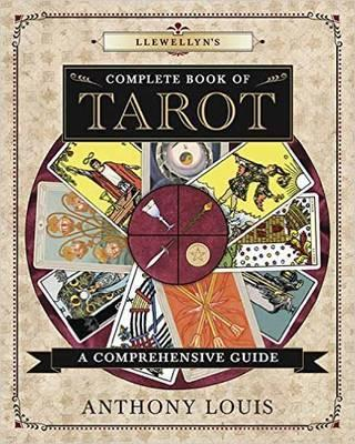 Llewellyn's Complete Book of Tarot : A Comprehensive Resource