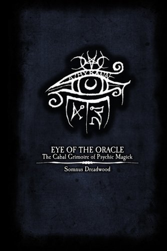 Eye of the Oracle : The Cabal Grimoire of Psychic Magick