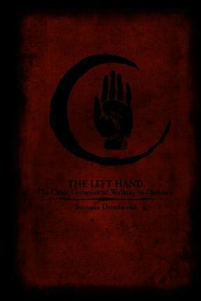 The Left Hand: The Cabal Grimoire of Walking in Darkness