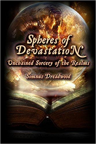 Spheres of Devastation: Unchained Sorcery of the Realms