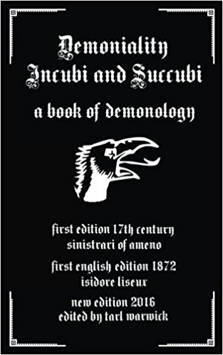 Demoniality: Incubi and Succubi: A Book of Demonology