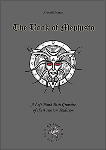 Book of Mephisto: A Left Hand Path Grimoire of the Faustian Tradition