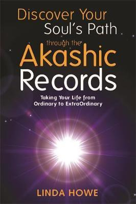 Discover Your Soul's Path Through the Akashic Records : Taking Your Life from Ordinary to ExtraOrdinary