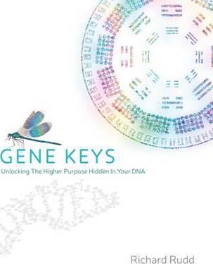 Gene Keys: Unlocking the Higher Purpose