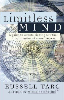 Limitless Mind : A Guide to Remote Viewing