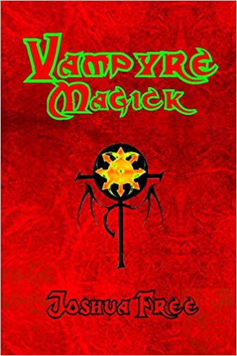 Vampyre Magick: A Complete Guide for the Modern Vampire