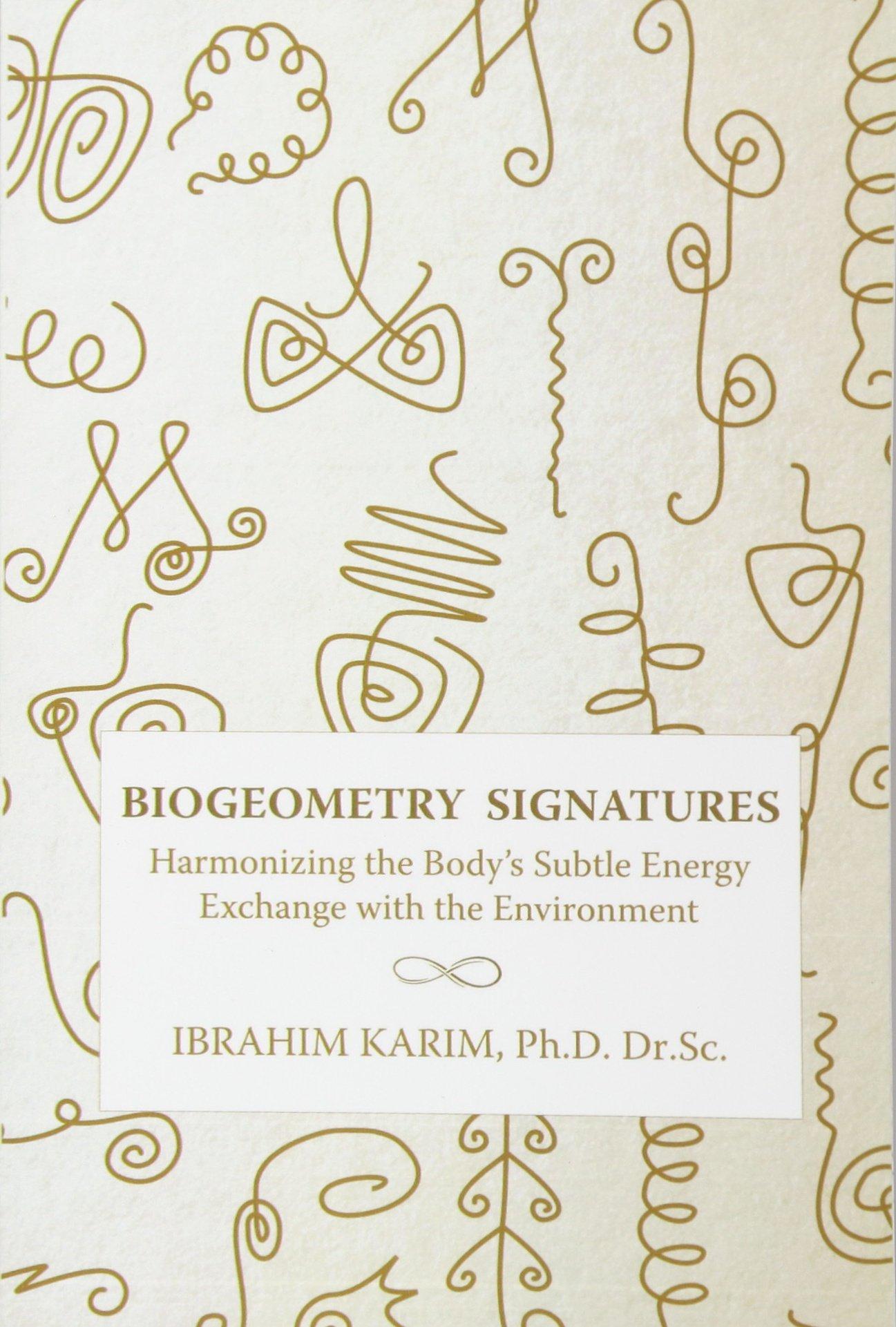 Biogeometry Signatures : Harmonizing the Body's Subtle Energy Exchange with the Environment