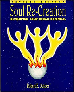 Soul Re-Creation : Developing Your Cosmic Potential