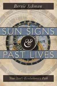 Sun Signs and Past Lives : Your Soul's Evolutionary Path