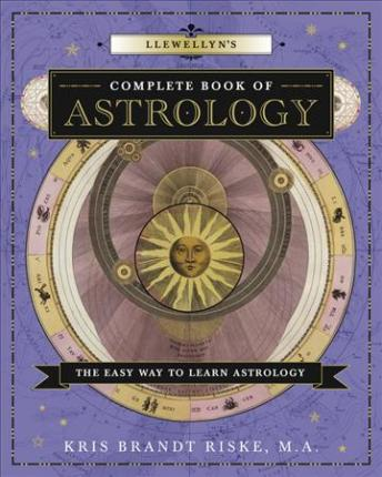 Llewellyn's Complete Book of Astrology : A Beginner's Guide