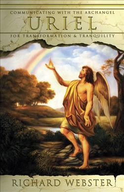 Uriel : Communicating with the Archangel for Transformation and Tranquility