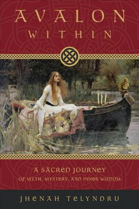 Avalon within : A Sacred Journey of Myth, Mystery, and Inner Wisdom