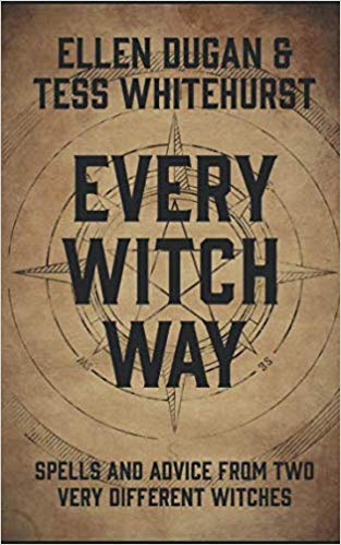 Every Witch Way : Spells and Advice from Two Very Different Witches