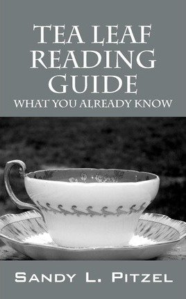 Tea Leaf Reading Guide : What You Already Know