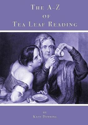 The A-Z of Tea Leaf Reading