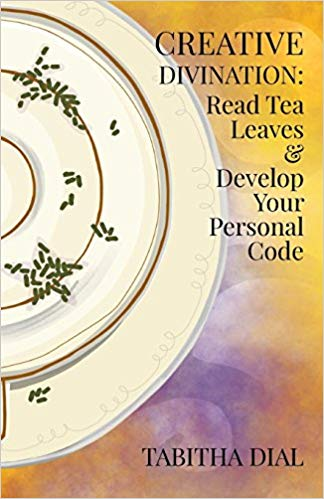Creative Divination : Read Tea Leaves & Develop Your Personal Code