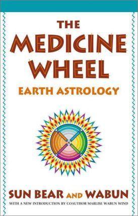 The Medicine Wheel : Earth Astrology