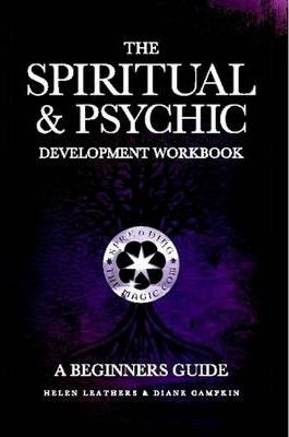 The Spiritual & Psychic Development Workbook - A Beginners Guide