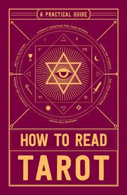 How to Read Tarot : A Practical Guide