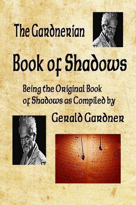 Book of Shadows : The Gardnerian Book of Shadows
