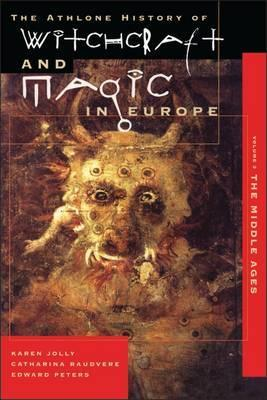 Athlone History of Witchcraft and Magic in Europe: Witchcraft and Magic in the Middle Ages v.3
