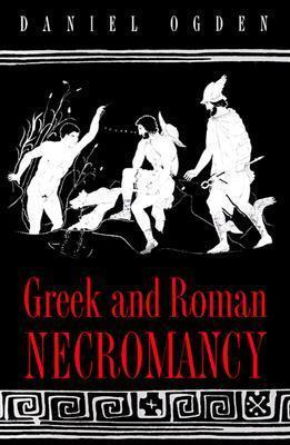 Greek and Roman Necromancy