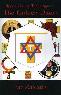 Inner Order Teachings of the Golden Dawn