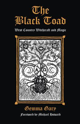The Black Toad : West Country Witchcraft and Magic