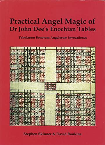 The Practical Angel Magic of John Dee's Enochian Tables