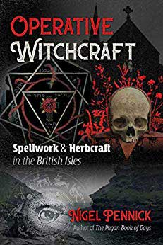 Operative Witchcraft : Spellwork and Herbcraft in the British Isles