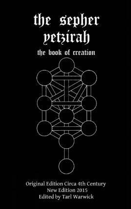 The Sepher Yetzirah : The Book of Creation