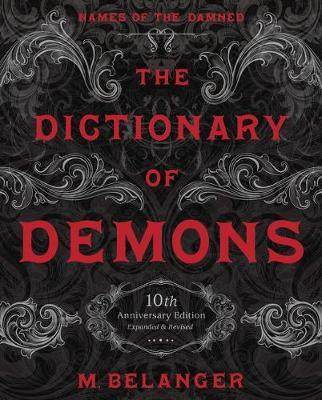 The Dictionary of Demons: Tenth Anniversary Edition : Names of the Damned