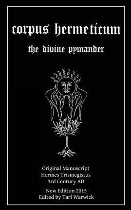 Corpus Hermeticum : The Divine Pymander