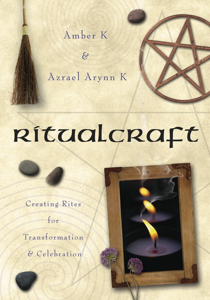 Ritualcraft : Creating Rites for Transformation and Celebration