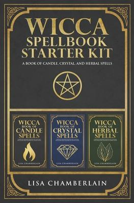 Wicca Spellbook Starter Kit : A Book of Candle, Crystal, and Herbal Spells