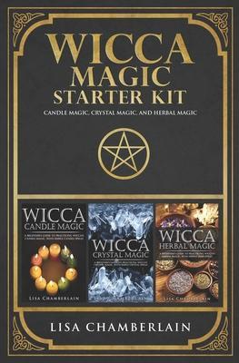 Wicca Magic Starter Kit : Candle Magic, Crystal Magic, and Herbal Magic